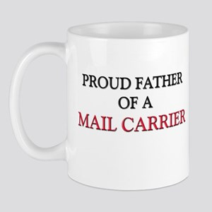Proud Father Of A MAIL CARRIER Mug