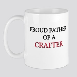 Proud Father Of A CRAFTER Mug