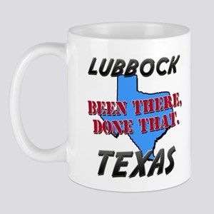 lubbock texas - been there, done that Mug