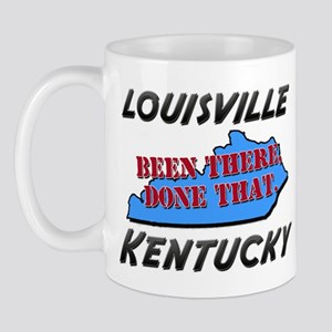 louisville kentucky - been there, done that Mug