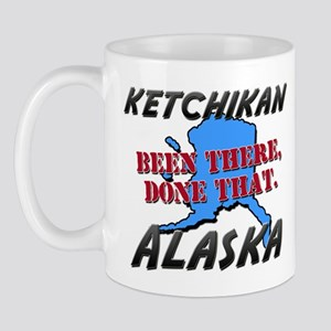 ketchikan alaska - been there, done that Mug