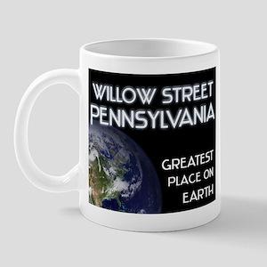 willow street pennsylvania - greatest place on ear