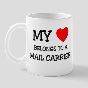 My Heart Belongs To A MAIL CARRIER Mug