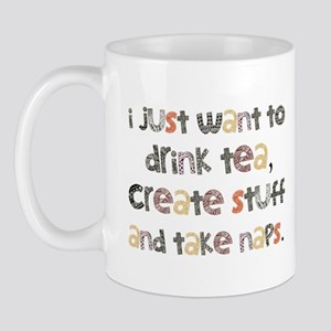 Drink Tea, Create, Take Naps Mug