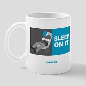 SLEEP ON IT Mug
