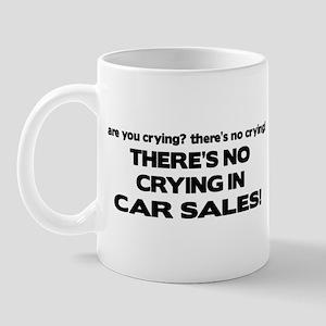 There's No Cyring in Car Sales Mug