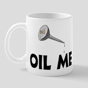 Oil Me Mug
