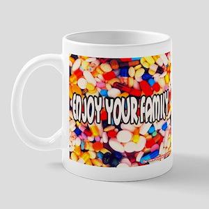 Enjoy Your Family Pills Mug