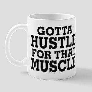 Gotta Hustle For That Muscle Black Mug