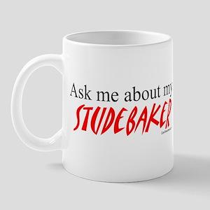Ask Me About My Studebaker Mug