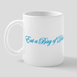 Eat a Bag of Dicks Mug