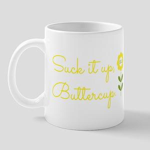 Suck it up Buttercup 13.1 Mugs