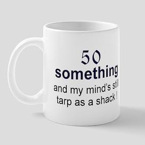 50 Something...tarp Mug
