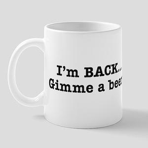 I'm BACK... Quote BW Mug