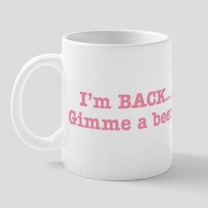 I'm BACK Quote - Pink Mug