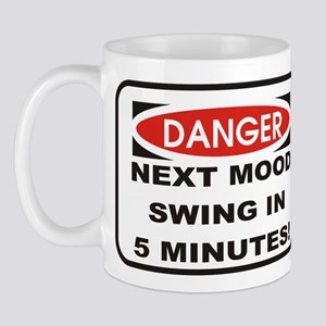Danger Next Mood Swing in 5 M Mug