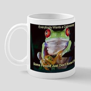 Everybody Wants a Colonoscopy Mug