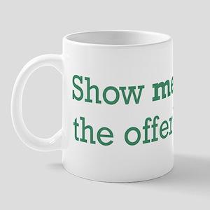 Show me the Offer Mug