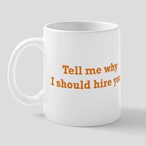 Why I should Hire Mug