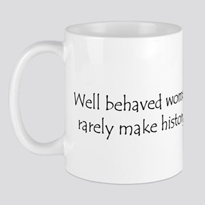 Well behaved women... Mug