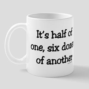 Half Of One... Mug
