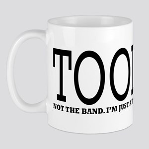 Tool - Not The Band. I'm Just A Tool Mug