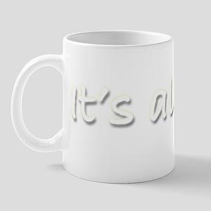 Its-all-goo2-wht-space Mug