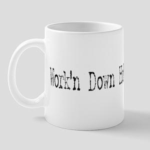 Work'n Down Hole Mug