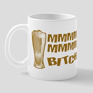 MMMM-MMMM BITCH! Mug