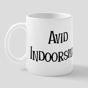 Avid Indoorsman Mug