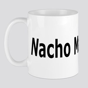 Nacho Man is Macho Mug