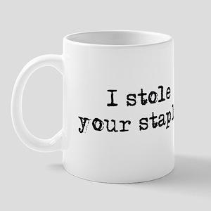 I stole your stapler Mug