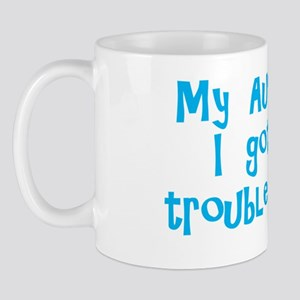myauntandigotintroubletoday_blue Mug