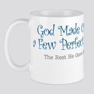 God Made Only a Few Perfect M Mug
