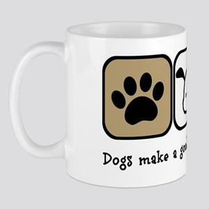 Dogs Make a Good Life Even Better Mug