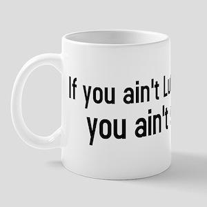 If you aint Lutheran you aint shit Mug