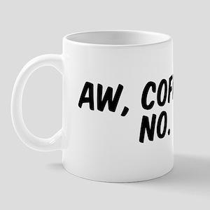 Aw Coffee Mug Mugs