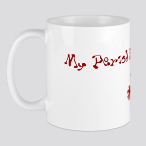 I hate my period and it makes Mug