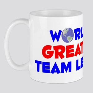 World's Greatest Team .. (A) Mug