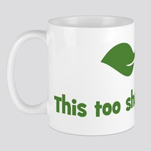 This too shall pass (leaf) Mug