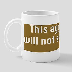 This aggression-CP Mug