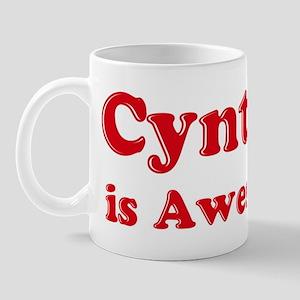 Cynthia is Awesome Mug