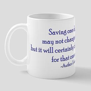 Saving One Life At a Time Mug