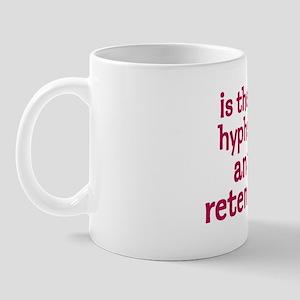 Anal Retentive -  Mug