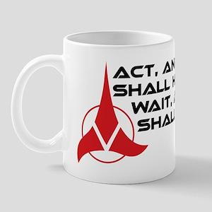 Klingon Proverb: Act / Wait Mug
