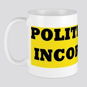 POLITICALLY INCORRECT bumpersticker Mug