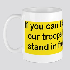 IF YOU CANT STAND BEHIND OUR TROOPS FEE Mug