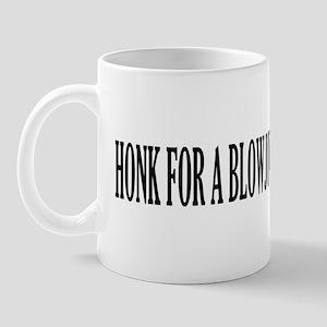 HONK FOR A BLOWJOB! Mug