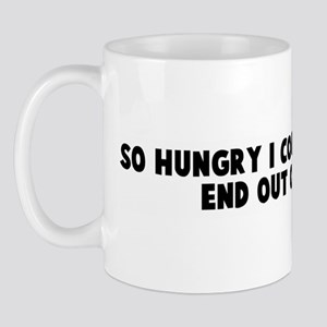 So hungry I could eat the ass Mug