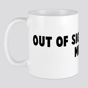 Out of sight out of mind Mug